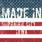 Made In Prairie City, Iowa Art Print