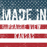 Made In Prairie View, Kansas Art Print
