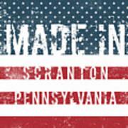 Made In Scranton, Pennsylvania Art Print