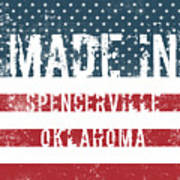 Made In Spencerville, Oklahoma Art Print
