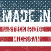 Made In Stockbridge, Michigan Art Print