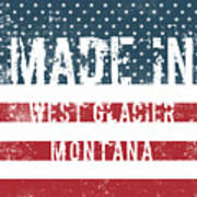 Made In West Glacier, Montana Art Print