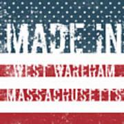 Made In West Wareham, Massachusetts Art Print