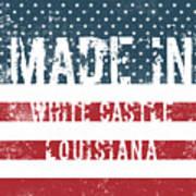 Made In White Castle, Louisiana Art Print