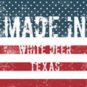 Made In White Deer, Texas Art Print