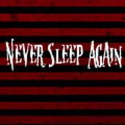 Never Sleep Again Art Print