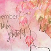 Remember To Be Grateful Art Print