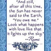 Rumi Quote And Still The Sun Art Print