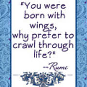 Rumi Quote You Were Born With Wings Art Print