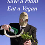 Save A Plant Eat A Vegan Art Print