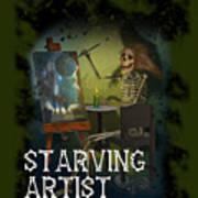 Starving Artist Art Print