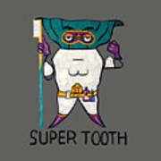 Super Tooth Art Print