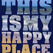 This Is My Happy Place - The Beach Art Print