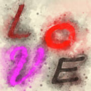 Graphic Display Of The Word Love  Art Print