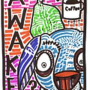 R U Awake Art Print