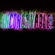 Graphic Display Of The Word Inconceivable Art Print