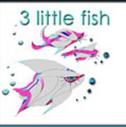 3 Little Fish Art Print
