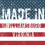 Made In Williamsburg, Virginia Art Print