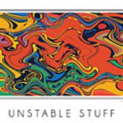 Unstable Stuff Art Print