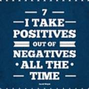 7 Take Positives Out Inspirational Quotes Poster Art Print