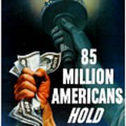 85 Million Americans Hold War Bonds  Art Print
