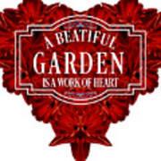 A Beautiful Garden Is A Work Of Heart Tee Art Print