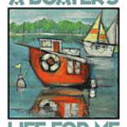 A Boaters Life Poster Art Print