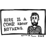 A Comic About Nothing Art Print