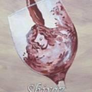 A Day Without Wine - Shiraz Art Print