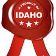 A Product Of Idaho Art Print
