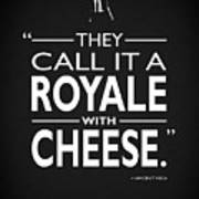 A Royale With Cheese Art Print