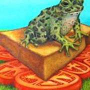 A Toad On Texas Toast Over Tomatoes Art Print