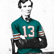 Abe Lincoln In A Dan Marino Miami Dolphins Jersey Art Print