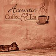 Acoustic Coffee And Tea - 1c2b Art Print