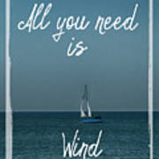 All You Need Is Wind Art Print
