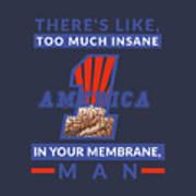 America First - Insane In Your Membrane Art Print
