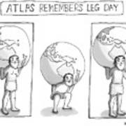 Atlas Remembers Leg Day Art Print