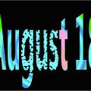 August 18 Art Print