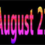 August 21 Art Print