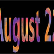 August 22 Art Print