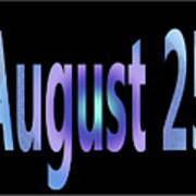 August 25 Art Print