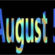 August 5 Art Print
