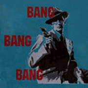 Bang Bang Bang 1 Art Print