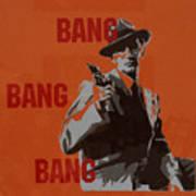 Bang Bang Bang 3 Art Print