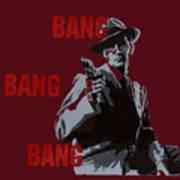 Bang Bang Bang 5 Art Print