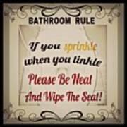 Bathroom Rule Art Print