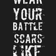 Battle Scars - For Men Art Print