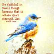 Be Faithful In Small Things Art Print