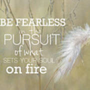 Be Fearless In The Pursuit Art Print