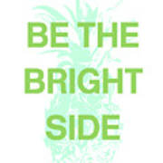 Be The Bright Side- Art By Linda Woods Art Print